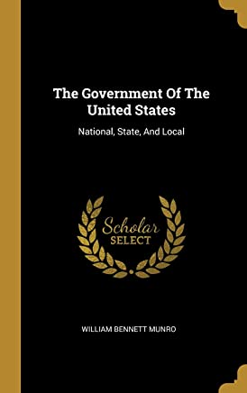 The Government Of The United States: National, State, And Local