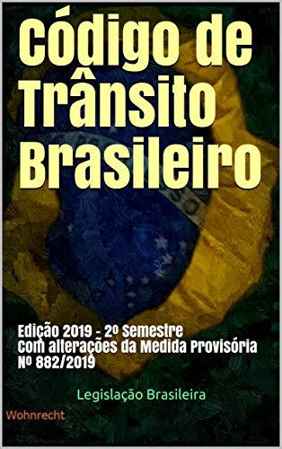 Código de Trânsito Brasileiro: Edição 2019 – 2º Semestre Com alterações da Medida Provisória Nº 882/2019