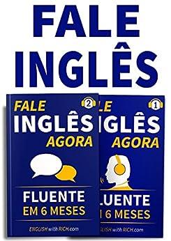 Fale Inglês Agora 1 & 2: Inglês Fluente e Confiante Em 6 Meses: (2 em 1) por [Rich Johnson]