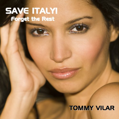 Save Italy! Forget the Rest audiobook cover art
