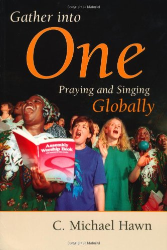 Compare Textbook Prices for Gather Into One: Praying and Singing Globally Calvin Institute of Christian Worship Liturgical Studies Series  ISBN 9780802809834 by Hawn, C. Michael,Witvliet, John D.