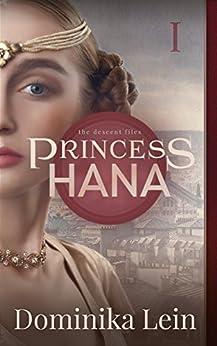 Princess Hana (The Descent Files: Hana Book 1) by [Dominika Lein]