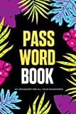 Password Book: Log Book Pocket Size 6' x 9' Internet Account Organizer, Colorful Leaves Cover