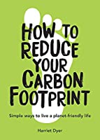 How to Reduce Your Carbon Footprint: Simple Ways to Live a Planet-Friendly Life