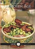 Cuisine Historique - Le Moyen Âge