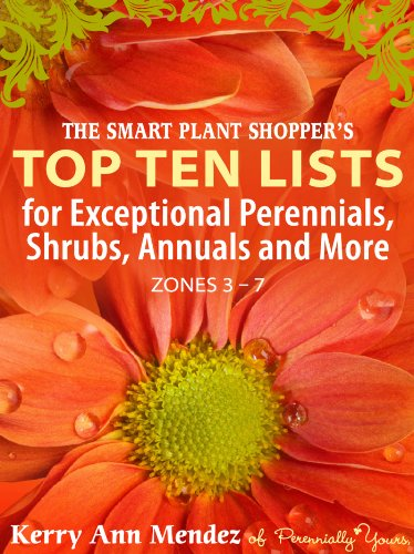 The Smart Shopper's Top Ten Lists: ceptional Perennials, Annuals and More (Zones 3-7) (English Edition)