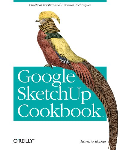 Google SketchUp Cookbook: Practical Recipes and Essential Techniques (English Edition)