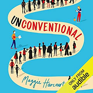 Unconventional                   By:                                                                                                                                 Maggie Harcourt                               Narrated by:                                                                                                                                 Rosie Jones                      Length: 9 hrs and 6 mins     9 ratings     Overall 4.4