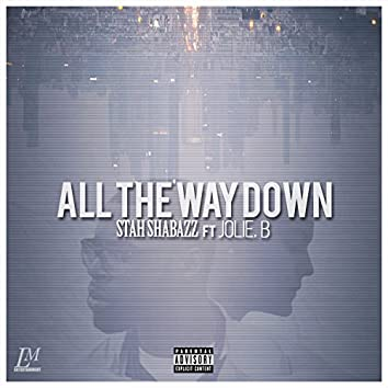 All the Way Down (feat. Jolie B) - Single