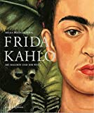Frida Kahlo. Die Malerin und ihr Werk: Festgebundene Sonderausgabe