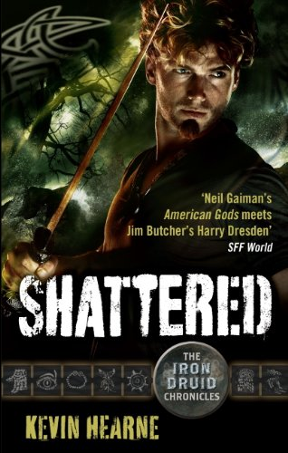 Shattered: The Iron Druid Chronicles (English Edition)