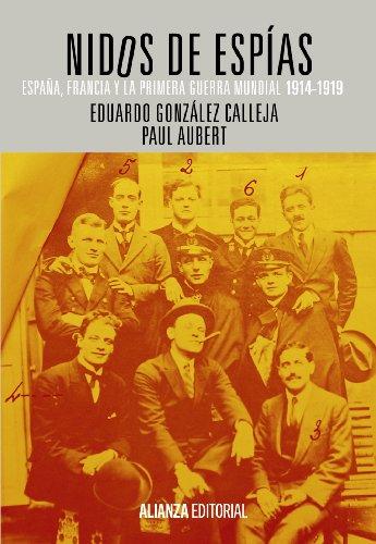 Nidos de espías: España, Francia y la Primera Guerra Mundial, 1914-1919 (El Libro Universitario - Ensayo)