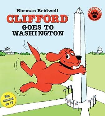 Clifford Goes To Washington (Turtleback School & Library Binding Edition) (Clifford the Big Red Dog)
