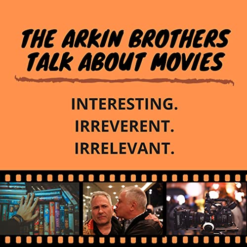 The Arkin Brothers Talk About Movies Podcast By Matthew Arkin cover art