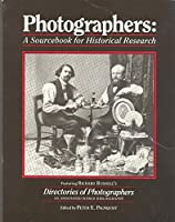 Photographers: A Sourcebook for Historical Research