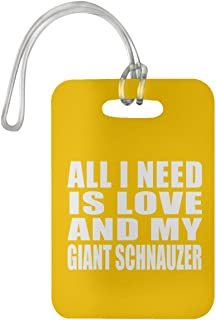 All I Need is Love and My Giant Schnauzer - Luggage Tag Bag-gage Suitcase Tag Durable - Dog Pet Owner Lover Friend Memorial Athletic Gold Birthday Anniversary Valentine's Day Easter