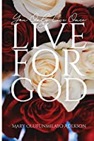 You Only Live Once: Live for God