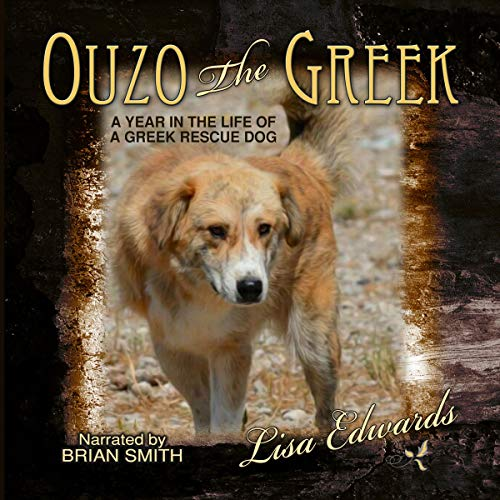 Ouzo the Greek: A Year in the Life of a Greek Rescue Dog audiobook cover art
