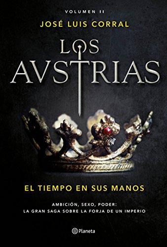 Los Austrias. El tiempo en sus manos: Los Austrias II: 3 (Autores Españoles e Iberoamericanos)