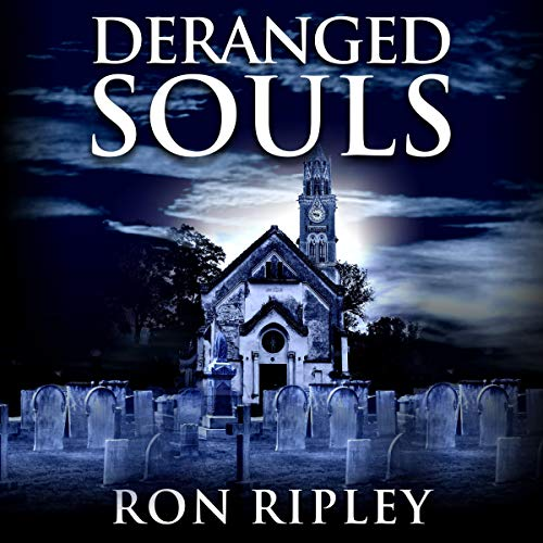 Deranged Souls Audiobook By Ron Ripley,                                                                                        Scare Street cover art