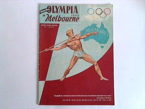 Olympia 1956 in Melbourne. Jahres-Sport-Meister Nr. 6 - 4. Dezember 1956 - Ausgabe A. Leichtathletik, Moderner Fünfkampf, Boxen, Gewichtheben Basketball, Kanu, Rudern.