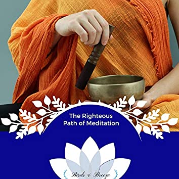 The Righteous Path Of Meditation