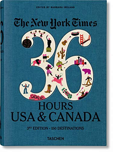 The New York Times, 36 hours: 150 weekends in the USA & Canada. Ediz. inglese [Lingua Inglese]