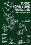 Flore forestière française (guide écologique illustré) , tome 1 - Plaines et collines