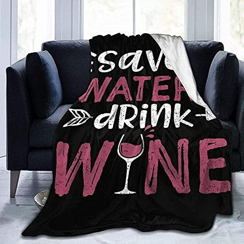 Save Water Drink Wine Fleece Blanket, Ultra-Soft Micro Fleece Blanket para sofá de Dormitorio Mantas y Mantas de sofá , 60 'x50