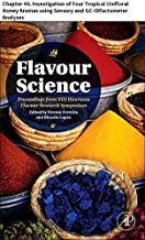 Flavour Science: Chapter 49. Investigation of Four Tropical Unifloral Honey Aromas using Sensory and GC-Olfactometer Analyses (English Edition)