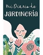 Mi Diario de Jardinería: Cuaderno de Notas, Libreta de Apuntes, Bitácora de Cultivo o Diario Para Escribir. Ideal Regalo Para Mujer