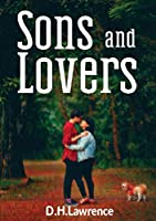 Sons and Lovers: a 1913 novel by the English writer D. H. Lawrence