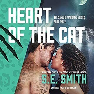 Heart of the Cat     The Sarafin Warriors Series, Book 3              By:                                                                                                                                 S.E. Smith                               Narrated by:                                                                                                                                 David Brenin                      Length: 5 hrs and 54 mins     7 ratings     Overall 4.4