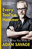 [Adam Savage]-Every Tool's a Hammer- Life is What You Make It (HB)