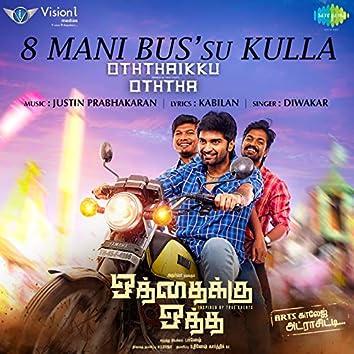 "8 Mani Bus'su Kulla (From ""Oththaikku Oththa"") - Single"