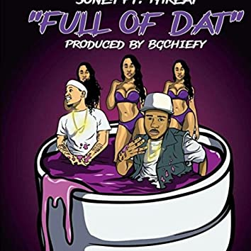 Full of Dat (feat. Lyrical Threat)