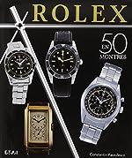 Rolex classiques - Une histoire en 50 montres 1927-1987 de Constantin Pârvulesco