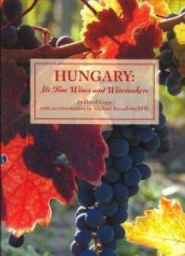 Hungary: Its Fine Wines and Winemakers