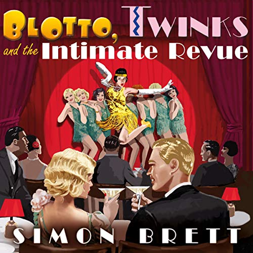 Blotto, Twinks and the Intimate Revue audiobook cover art