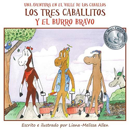 Los tres caballitos Y el burro bravo: Una Aventura en el Valle de los Caballos (Libro 1): Volume 1