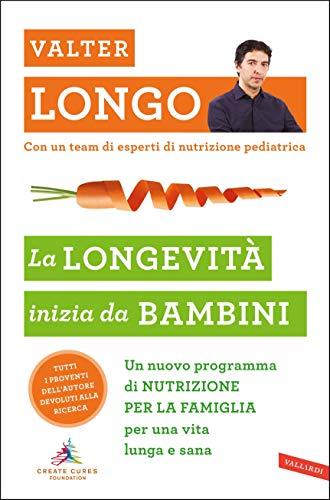 La longevità inizia da bambini: Un nuovo programma di NUTRIZIONE PER LA FAMIGLIA per una vita lunga e sana