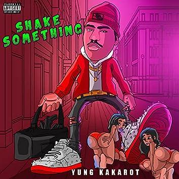 Shake Something