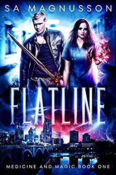 Flatline (Medicine and Magic Book 1) by [SA Magnusson]