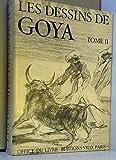 Les Dessins de Goya TOME II