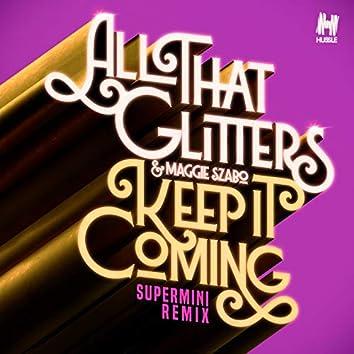Keep It Coming (Supermini Remix)