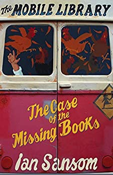 The Case of the Missing Books (The Mobile Library) by [Ian Sansom]
