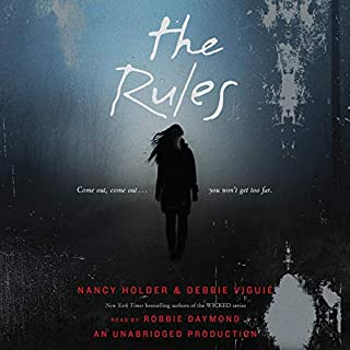 The Rules                   By:                                                                                                                                 Nancy Holder,                                                                                        Debbie Viguie                               Narrated by:                                                                                                                                 Robbie Daymond                      Length: 8 hrs and 27 mins     22 ratings     Overall 4.0