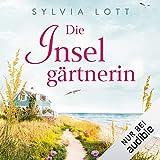 Die Inselgärtnerin - Sylvia Lott