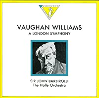 A London Symphony No.2 Revised Ver: Barbirolli, Halle Orch.