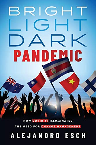 Bright Light Dark Pandemic: How COVID-19 Illuminated the need for Change Management